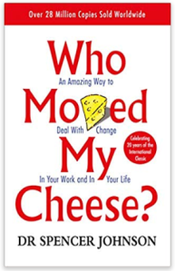Who Moved My Cheese.