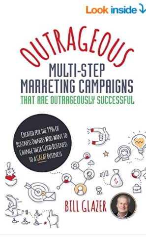 OUTRAGEOUS Multi-Step Marketing Campaigns That Are Outrageously Successful.PNG