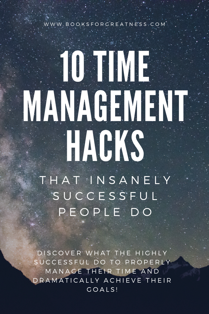 10 time management hacks That Insanely Successful People Do