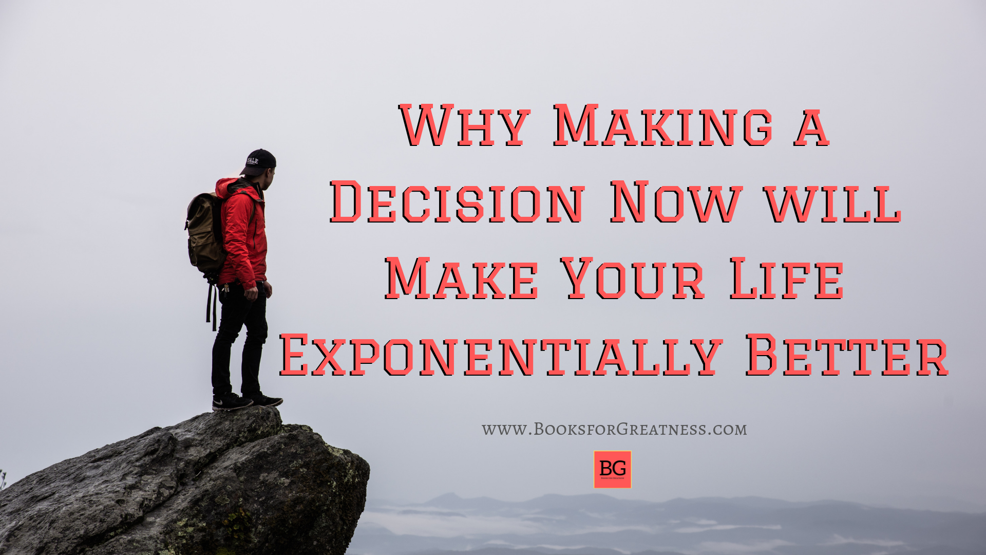 Why Making a Decision Now will Make Your Life Exponentially Better.png