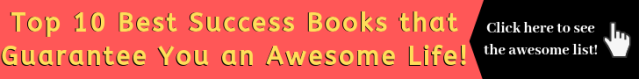 Top 10 Best Success Books that Guarantee You an Awesome Life (ad banner)