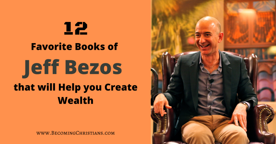 Favorite Books of Jeff Bezos that will Help you Create Wealth