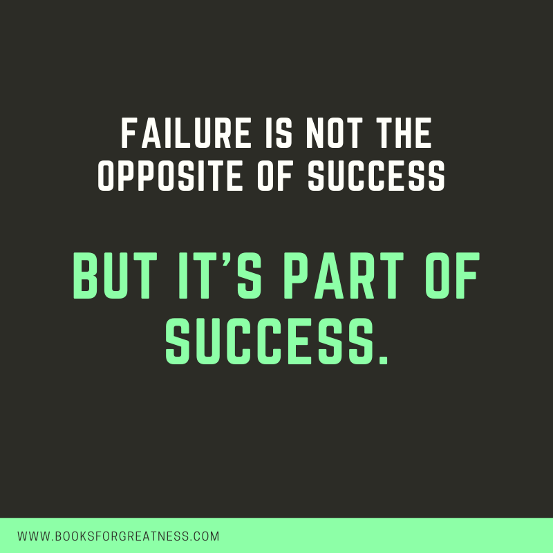 """Failure is not the opposite of success, but it's part of success."" - Anonymous"