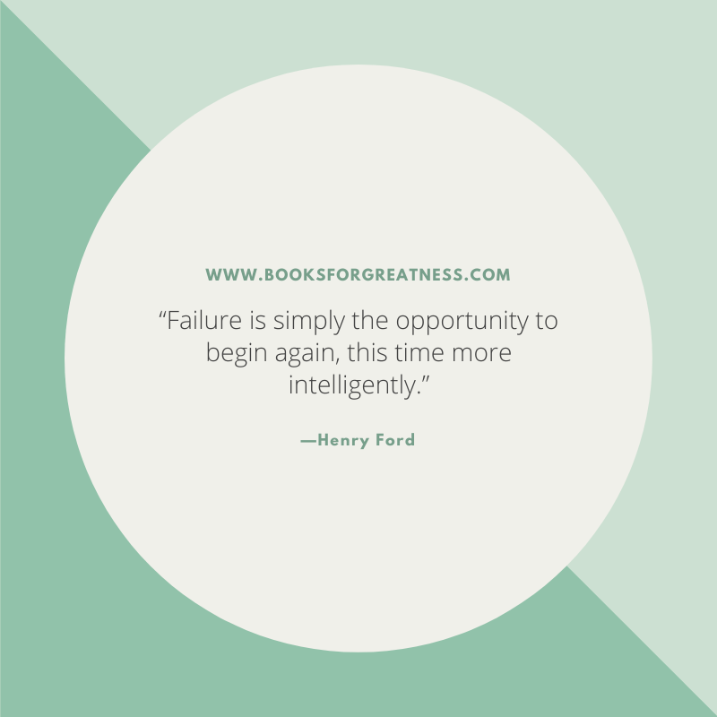 "13. ""Failure is simply the opportunity to begin again, this time more intelligently."" —Henry Ford"
